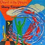 Henry Kaiser Devil In The Drain