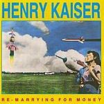 Henry Kaiser Re-Marrying For Money