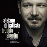 Stefano Di Battista Trouble Shootin'