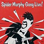 Spider Murphy Gang Live! (2007 Digital Remaster) (Live)
