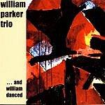 William Parker …And William Danced