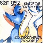 Stan Getz King Of The Four Brothers