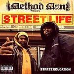 Streetlife Method Man Presents: Street Education