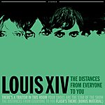 Louis XIV The Distances From Everyone To You EP