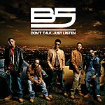 B5 Don't Talk, Just Listen