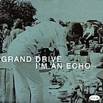 Grand Drive I'm An Echo / King Of The Mountain (2-Track Single)