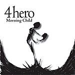 4hero Morning Child (8-Track Maxi-Single)