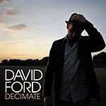 David Ford Decimate (3-Track Maxi-Single)