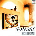 Sukshinder Shinda Phases