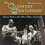 The Country Gentlemen Going Back To The Blue Ridge Mountains