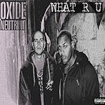 Oxide And Neutrino What R U (Edited Version) (Single)