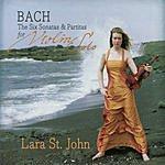 Lara St. John The Six Sonatas & Partitas For Violin Solo