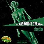Dodo The Android's Dream (Maxi-Single)