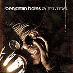 Benjamin Bates Two Flies (2-Track Single)