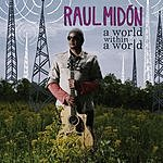 Raul Midón A World Within A World