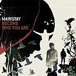 Mainstay Become Who You Are (Single)