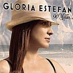 Gloria Estefan 90 Millas