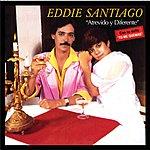 Eddie Santiago Atrevido Y Diferente