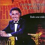 Victor Yturbe Piruli Toda Una Vida