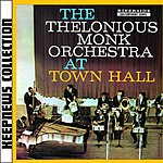 Thelonious Monk Keepnews Collection: The Thelonious Monk Orchestra At Town Hall