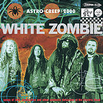 White Zombie Astro Creep: 2000 Songs Of Love, Destruction And Other Synthetic Delusions Of The Electric Head (Edited Version)
