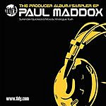 Paul Maddox The Producers Series Sampler EP
