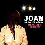 Joan As Policewoman Real Life: B-Sides (6-Track Maxi-Single)