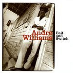 Andre Williams Bait & Switch