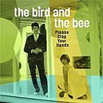 The Bird & The Bee Please Clap Your Hands EP