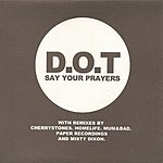 Dot Say Your Prayers (6-Track Maxi-Single)