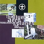 The Blue Aeroplanes Friendloverplane 2: Up In A Down World