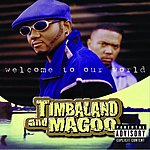 Timbaland & Magoo Welcome To Our World (Parental Advisory)
