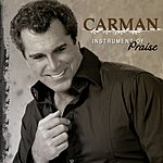 Carman Instrument Of Praise