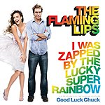 The Flaming Lips I Was Zapped By The Lucky Super Rainbow (Single)