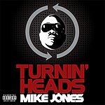 Mike Jones Turning Headz (Parental Advisory) (2-Track Single)