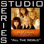 Point Of Grace Studio Series: All The World (4-Track Maxi-Single)