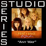Point Of Grace Studio Series: Any Way (5-Track Maxi-Single)