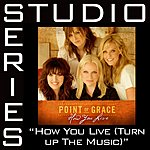 Point Of Grace Studio Series: How You Live (Turn Up The Music)(5-Track Maxi-Single)