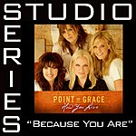 Point Of Grace Studio Series: Because You Are (5-Track Maxi-Single)