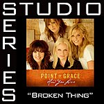 Point Of Grace Studio Series: Broken Thing (5-Track Maxi-Single)