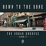 Down To The Bone The Urban Grooves