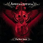 Apocalyptica I'm Not Jesus/Worlds Collide
