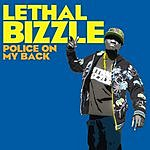Lethal Bizzle Police On My Back/Selfridges Girl Not On Myspace