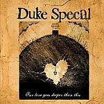 Duke Special Our Love Goes Deeper Than This (Single)