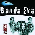 Banda Eva 20 Grandes Sucessos De Banda Eva
