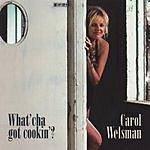 Carol Welsman What'cha Got Cookin'?