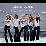 Girls Aloud Sexy! No No No... (Xenomania Club Mix)(Single)