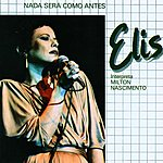 Elis Regina Nada Sera Como Antes - Nothing Will Be As It Was