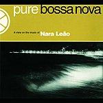 Nara Leão Pure Bossa Nova: A View On The Music Of Nara Leão