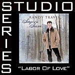 Randy Travis Studio Series: Labor Of Love (5-Track Maxi-Single)